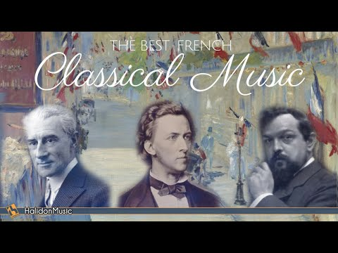 The Best French Classical Music | Ravel, Chopin, Debussy, Poulenc, Saint-Saëns...