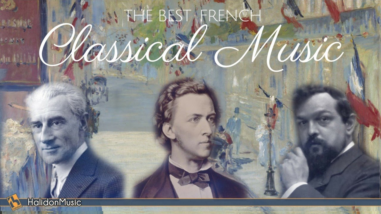 The Best French Classical Music | Ravel, Chopin, Debussy, Poulenc,  Saint-Saëns