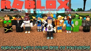 Roblox Survivor with Youtubers! (G rated, Sallygreengamer, Mcover2000, Kreek, Pixelated and more!)