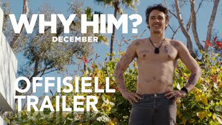 WHY HIM? | Offisiell trailer | 20th Century Fox Norge