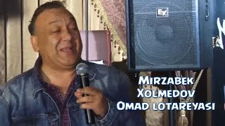 Mirzabek Xolmedov - Omad lotareyasi | Мирзабек Холмедов - Омад лотареяси