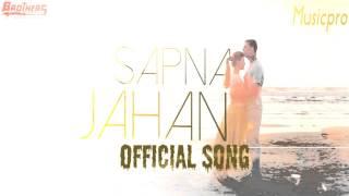 Sapna Jahan Full Song - Brothers | Sonu Nigam, Neeti Mohan | Akshay Kumar , Jacqueline Fernandez