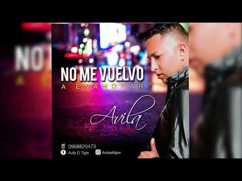 """No Me Vuelvo A Enamorar - Avila """"El Tigre"""" (Prod. Andrius The Producer)"""