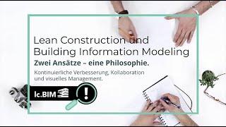 Lean Construction und Building Information Modeling (BIM): Zwei Ansätze - eine Philosophie.