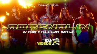 DJ SHONE X FOX X VLADA MATOVIC - ADRENALIN (OFFICIAL VIDEO)