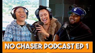 How to Friends w/ Benefits + Is Head Important? - No Chaser Podcast Ep 1