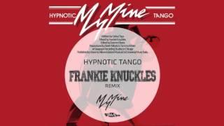 My Mine - Hypnotic Tango (Frankie Knuckles '87 Powerhouse Mix)