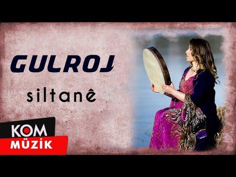Gulroj - Siltanê (2019 © Kom Müzik)