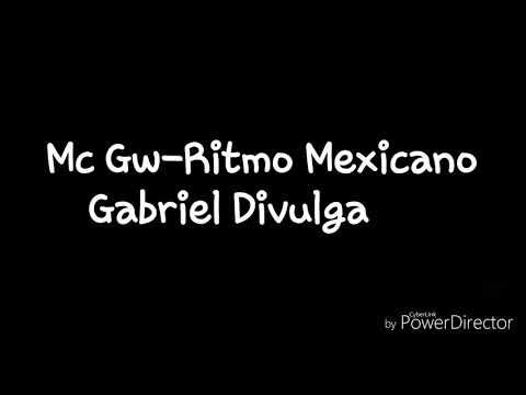 MC Gw-Ritmo Mexicano  ((Letra))