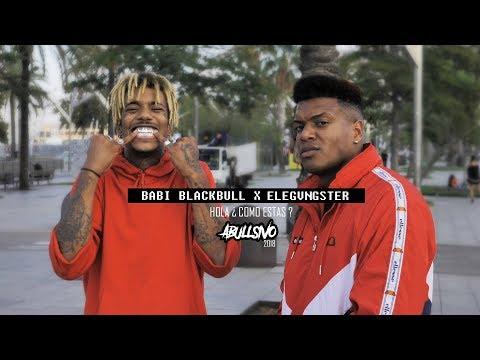 BABI BLACKBULL x ELEGVNGSTER - HOLA ¿COMO ESTAS? #ABULLSIVO