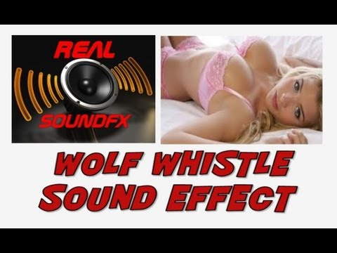 Wolf whistle sexy sound effect - realsoundFX