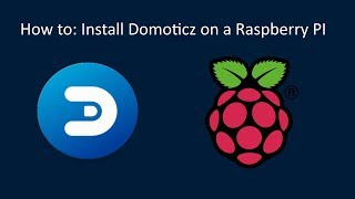 How to - Install Domoticz on a Raspberry PI