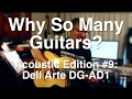 Why So Many Guitars? Acoustic Edition: #9 The Dell Arte DG-AD1  | Guitar Lesson | Tom Strahle
