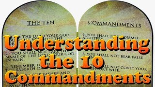 Understanding the 10 Commandments