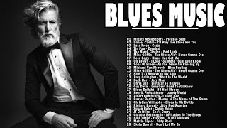 Blues Music | The Best Blues Songs Of All Time | Greatest Blues Songs Ever | Blues Guitar