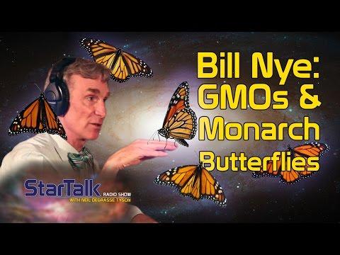 Bill Nye: GMOs & Monarch Butterflies