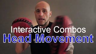Interactive Combo #3 Head Movement and Flow