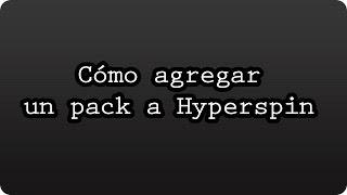 Cómo agregar mis packs a Hyperspin