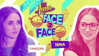 Carolina & Nina Face to Face | Soy Luna