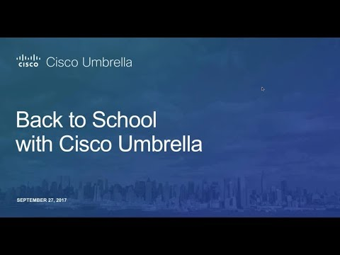 Back to School: What's New in Cisco Umbrella (Sept 2017)