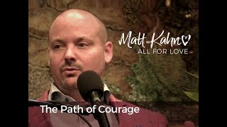 The Path of Courage - Matt Kahn