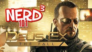 Nerd³ 101 -  Deus Ex: The Fall