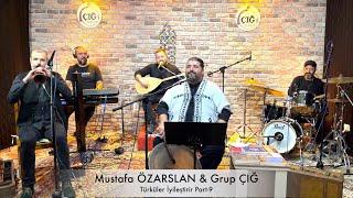 Mustafa ÖZARSLAN - Türküler İyileştirir Part - 9