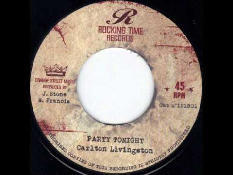 ReGGae Music 577 - Carlton Livingston - Party Tonight [Rocking Time]