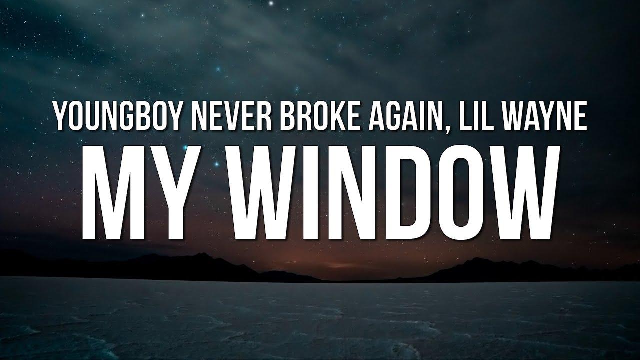 Download YoungBoy Never Broke Again - My Window (Lyrics) ft. Lil Wayne
