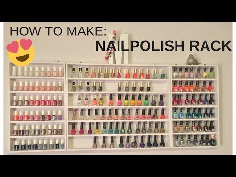 HOW TO MAKE A NAIL POLISH RACK