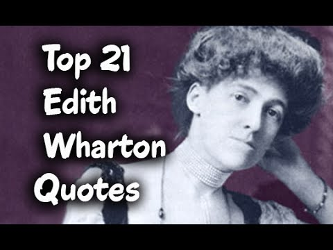 Top 21 Edith Wharton Quotes Author Of The Age Of Innocence Youtube