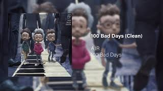 100 Bad Days (Clean) Video