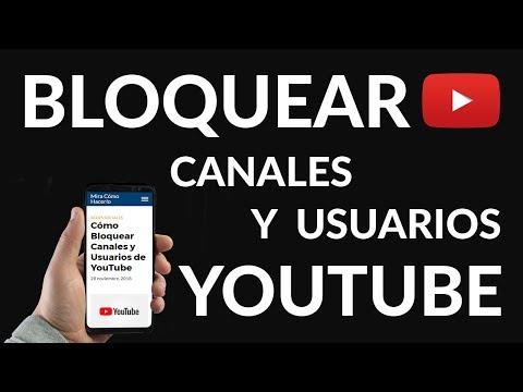 Cómo Bloquear Canales y Usuarios de YouTube