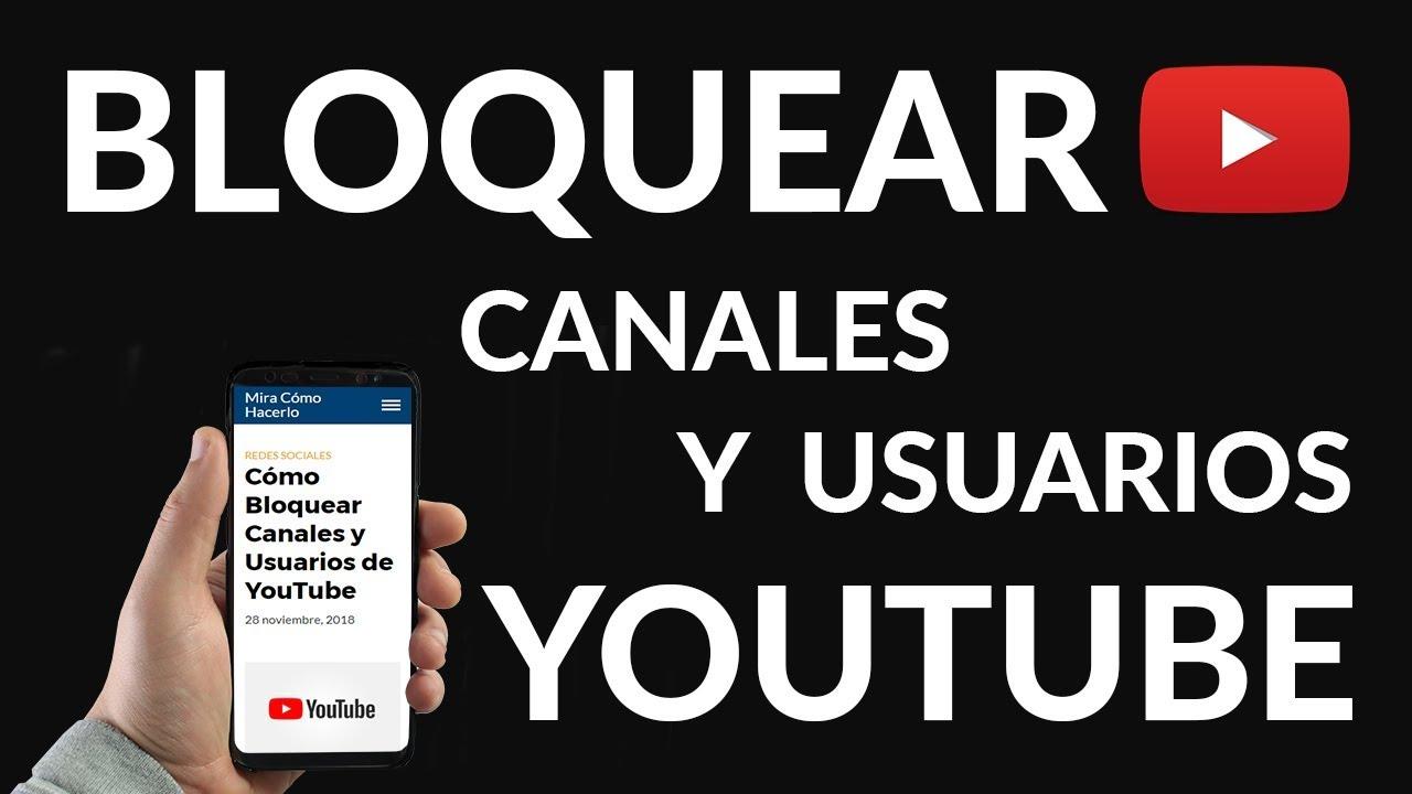 Cómo Bloquear Canales Y Usuarios De Youtube Youtube