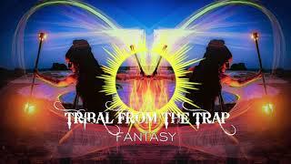 Gambar cover FANTASY | TRIBAL FUSION TRAP MUSIC