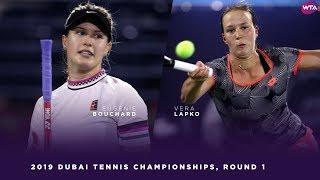 Eugenie Bouchard vs. Vera Lapko | 2019 Dubai First Round | WTA Highlights