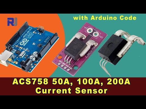 Using Allegro ACS758 Current Sensor With Arduino  For 50A To 200A