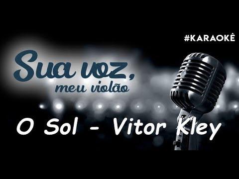 Sua voz meu Violão O Sol - Vitor Kley Karaokê Violão