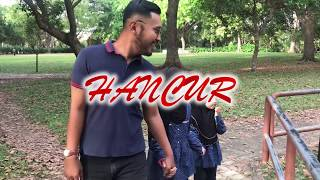SHORT FILM HANCUR BY: SEK KITO PRODUCTION