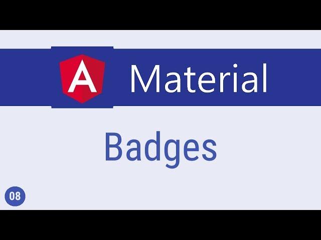 Angular Material Tutorial - 8 - Badges