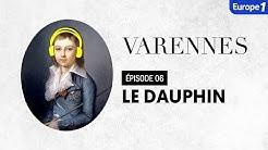 Varennes : Le dauphin, l'innocent (Episode 6)