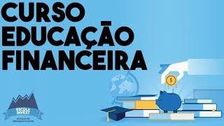 🎓📖💲 Aula 01 - Curso Educação Financeira - O que é Educação Financeira - Escola Invest