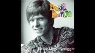 Please Mr Gravedigger - David Bowie