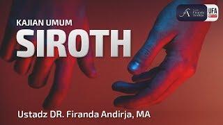Kajian : 'Shiroth' - Ustadz DR. Firanda Andirja, MA