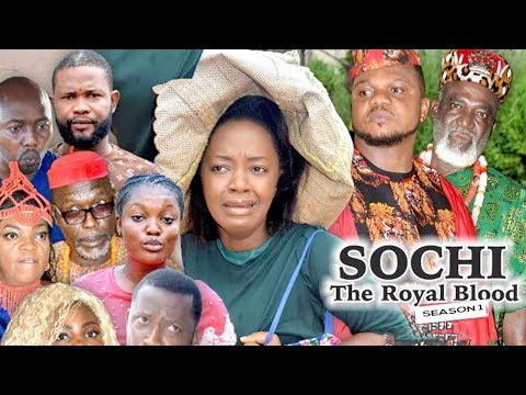 SOCHI THE ROYAL BLOOD 1 - 2018 LATEST NIGERIAN NOLLYWOOD MOVIES || TRENDING NIGERIAN MOVIES