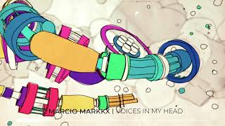 Voices in My Head   Marcio Markkx