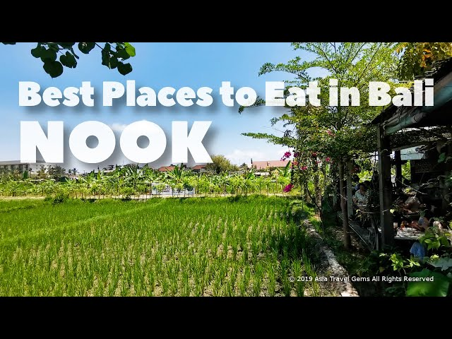Best Places To Eat in Bali - Nook