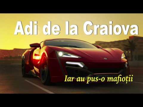 Adi de la Craiova - Iar au pus-o mafiotii, remix 2016