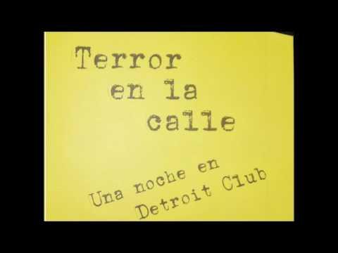 TERROR EN LA CALLE - Una noche en Detroit Club (Disco completo 2017)