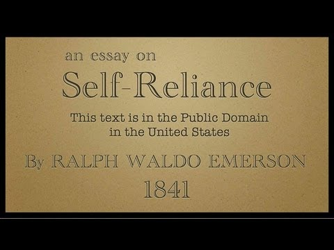 Self Reliance by Ralph Waldo Emerson 1841 The Movie
